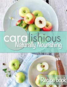 Naturally Nourishing Recipe Guide
